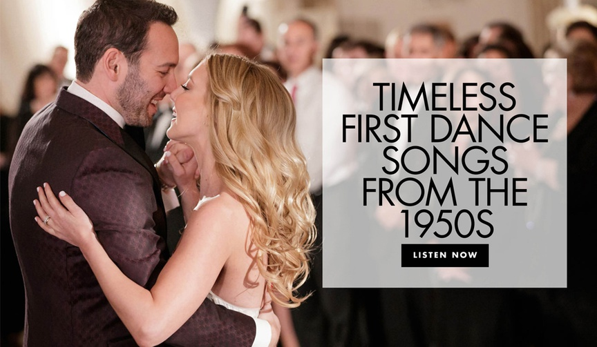 timeless first dance songs from the 1950s wedding songs from the 50s