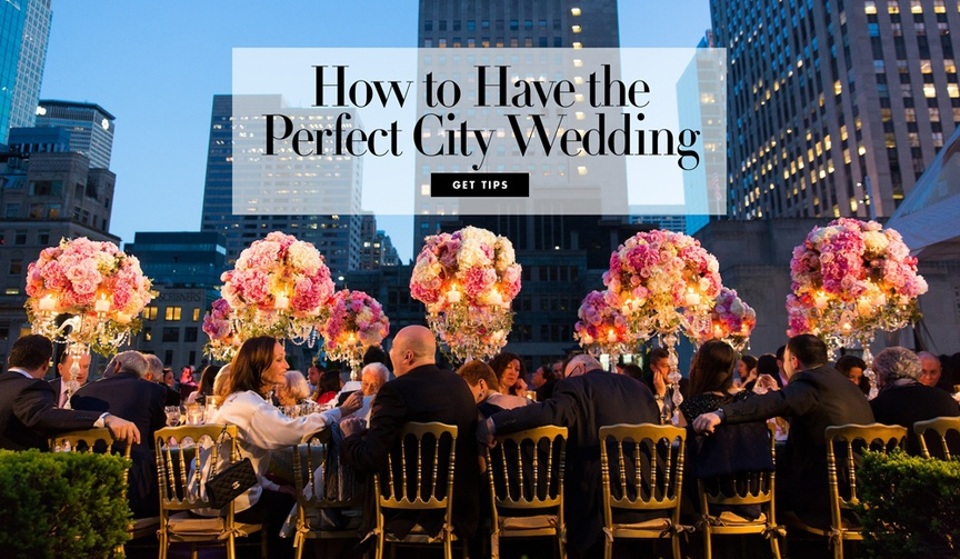 Follow these steps for ideal metropolitan nuptials.
