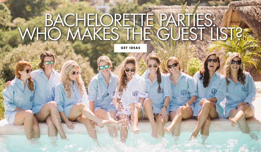 bachelorette parties who makes the guest list who should you invite to your bachelorette party