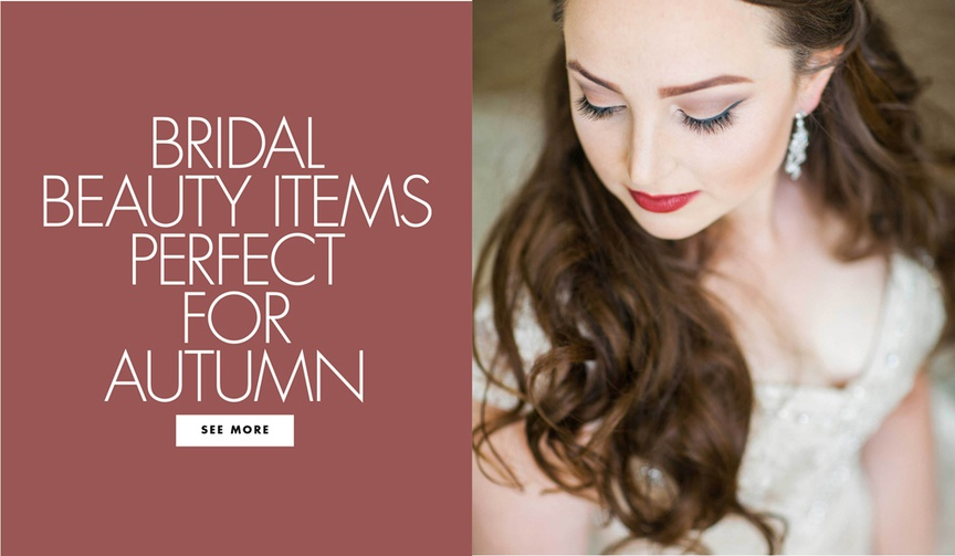 Discover must-have beauty products for fall weddings.