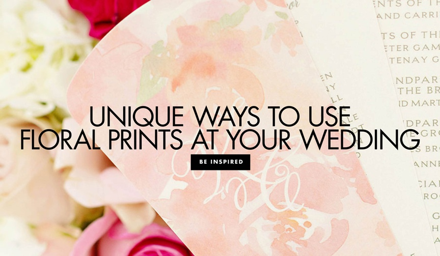 unique ways to use floral prints at your wedding flower print wedding ideas