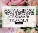 michael clifford 5sos five seconds of summer proposed to crystal leigh