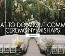 what to do about common ceremony mishaps how to fix minor wedding ceremony mistakes