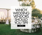 Which wedding vendors should you tip? Wedding advice