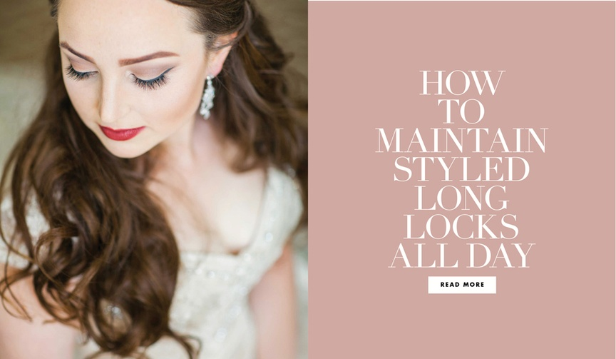 how to maintain styled locks all day long on your wedding day