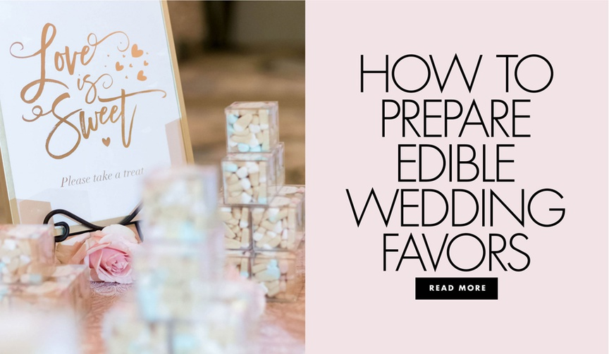 how to prepare edible wedding favors for your reception guests