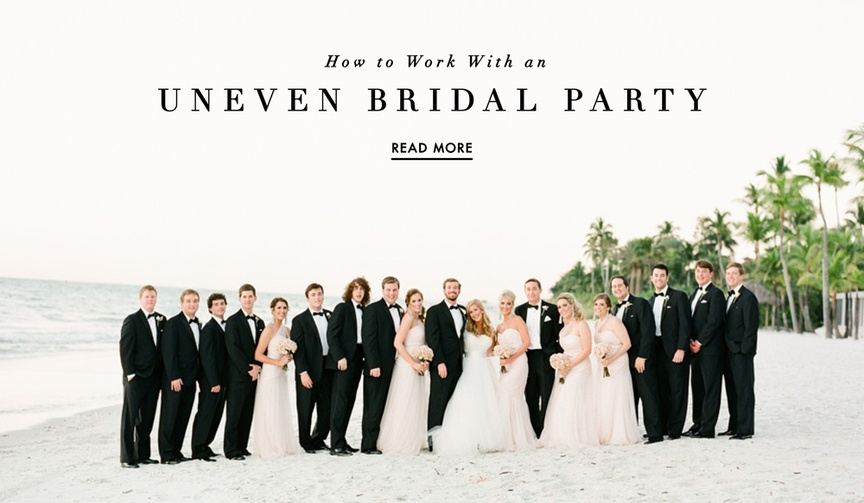 how to work well with an uneven bridal party more bridesmaids or more groomsmen