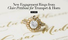 Claire Pettibone for Trumpet & Horn wedding engagement rings