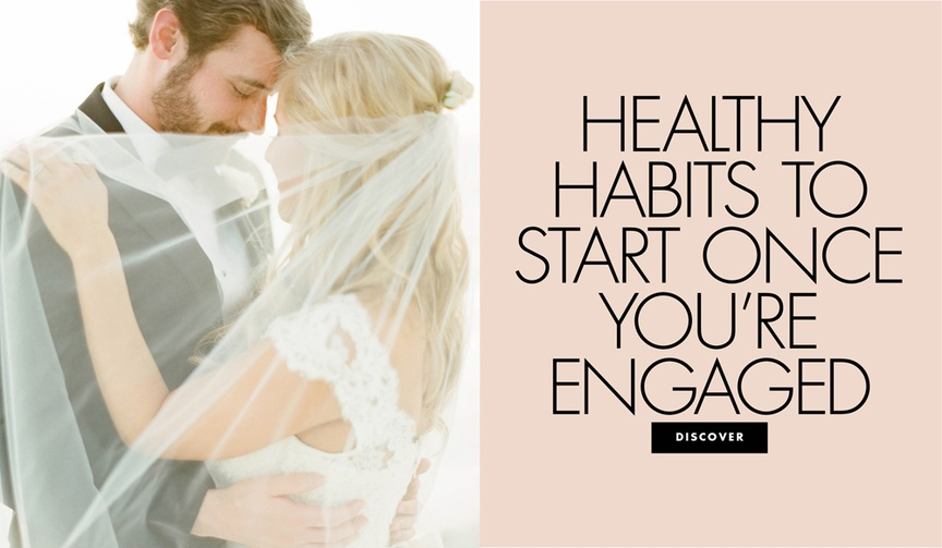 Healthy habits to start once you're engaged