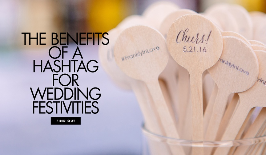Even if your ceremony is unplugged, the hashtag could come in handy for the reception!