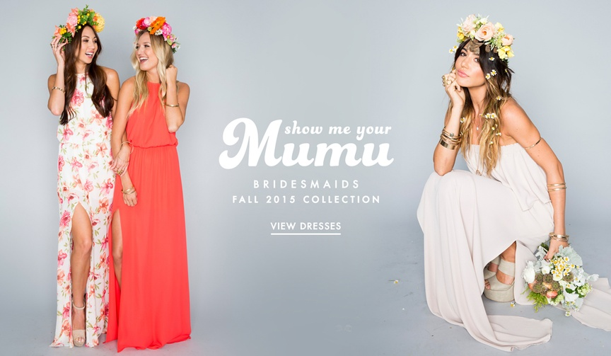 See Show Me your Mumu's bridesmaid gowns, loungewear, and jewelry.