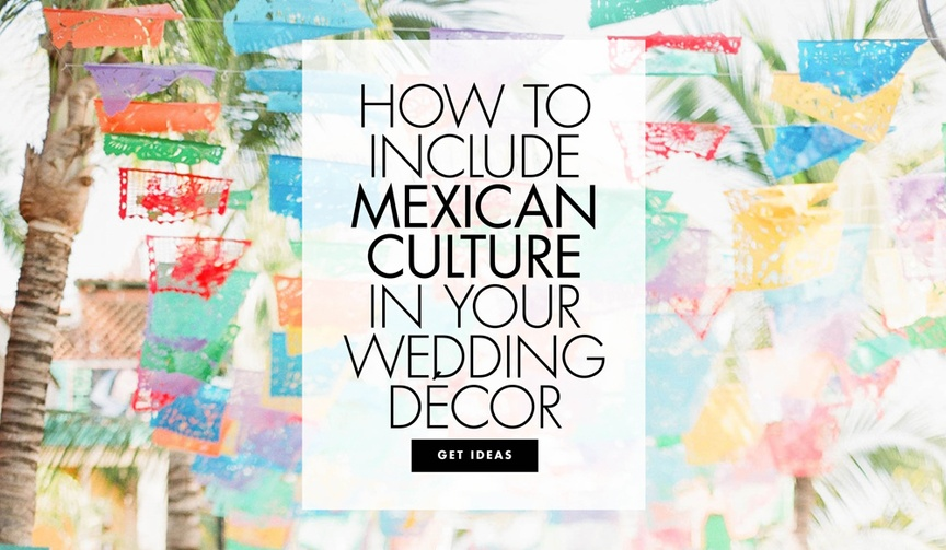 How to include Mexican culture in your wedding decor cinco de mayo wedding inspiration