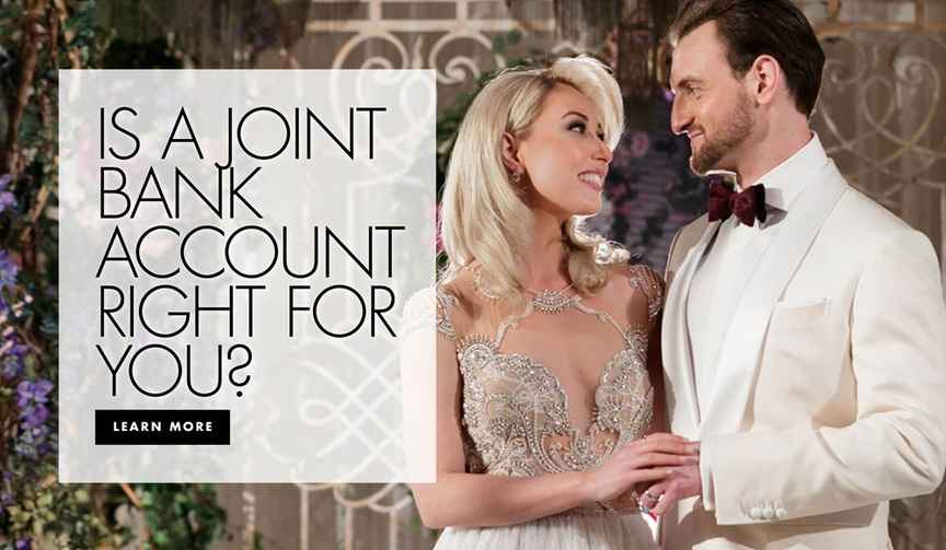 is a joint bank account right for you and your new spouse