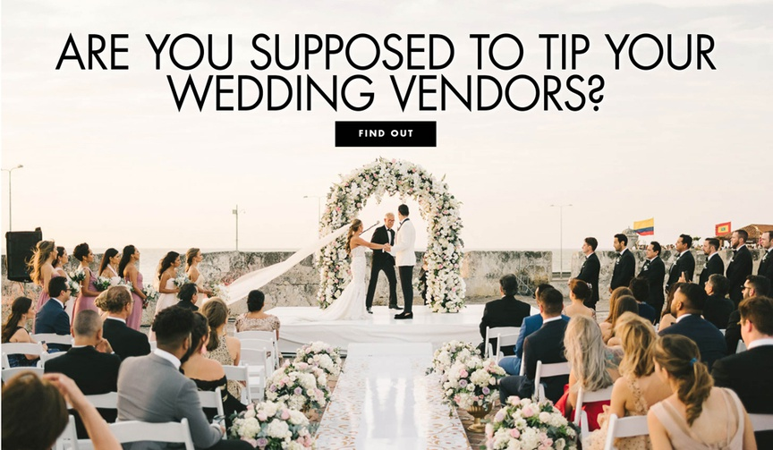 are you supposed to tip wedding vendors? your guide to tipping your wedding professionals