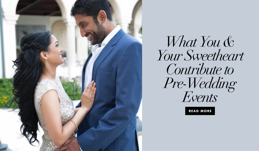 Find out what you and your sweetheart contribute to pre-wedding events