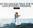What you should pack for your out of town destination wedding