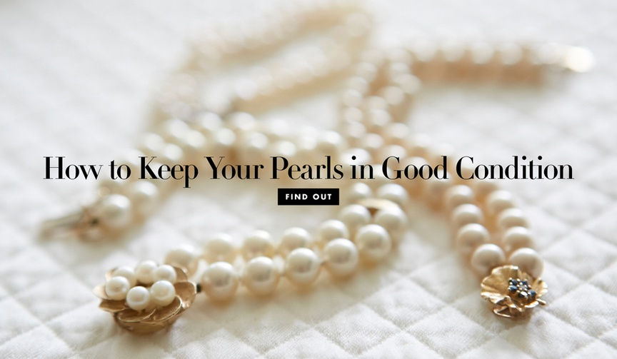 Pearl jewelry how to keep your pearls in good condition