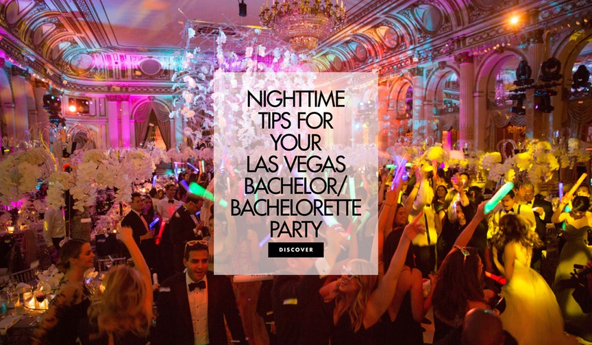nighttime tips bachelor bachelorette party las vegas nevada wild ilana ashley events planner expert