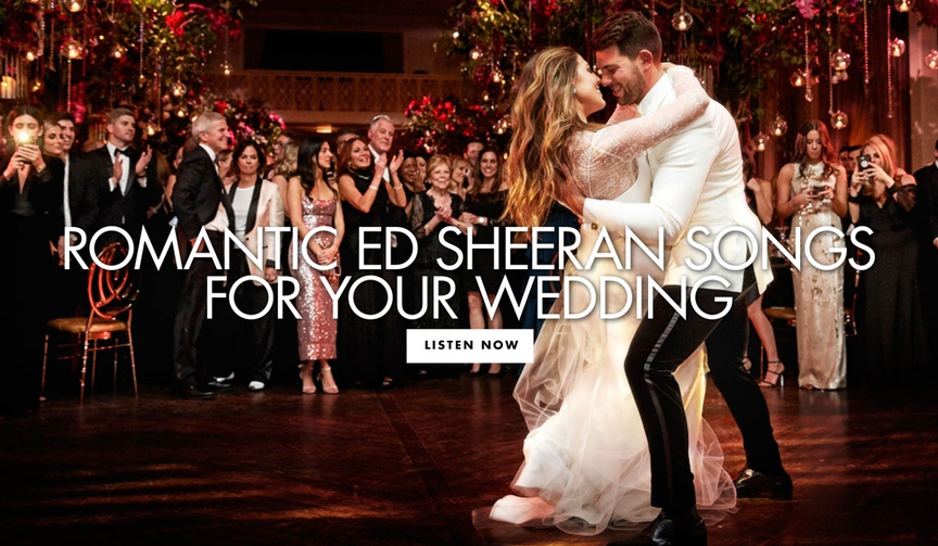 romantic ed sheeran songs for your wedding first dance and more