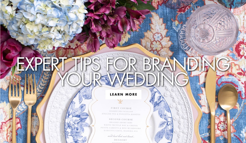 Expert tips for branding your wedding from carine's bridal and maison de carine tabletop