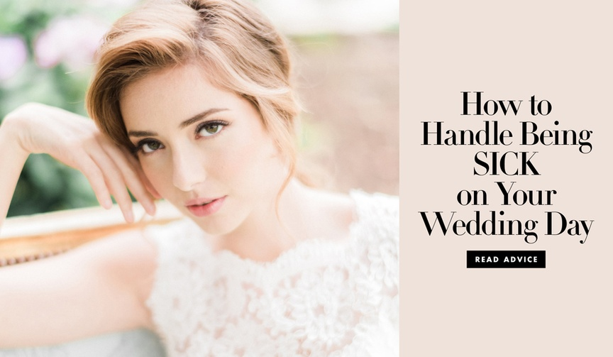 what to do if you're sick on your wedding day don't cancel ill ceremony reception