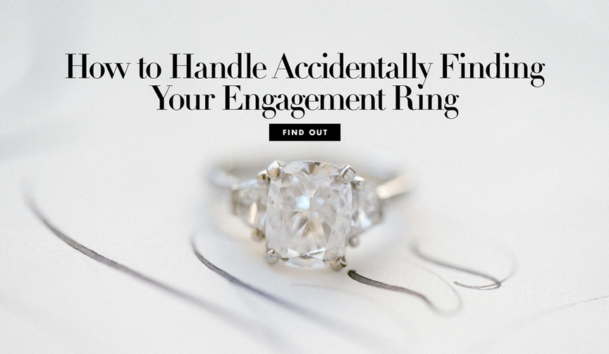 how to handle accidentally finding your engagement ring