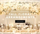 Tall flower arrangements and centerpieces at wedding receptions