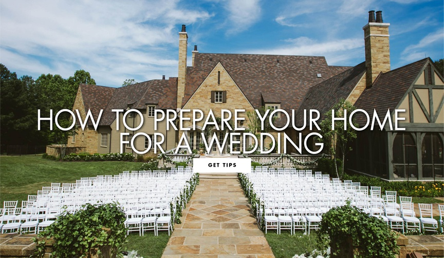 how to prepare your home for a wedding private residence ceremony reception