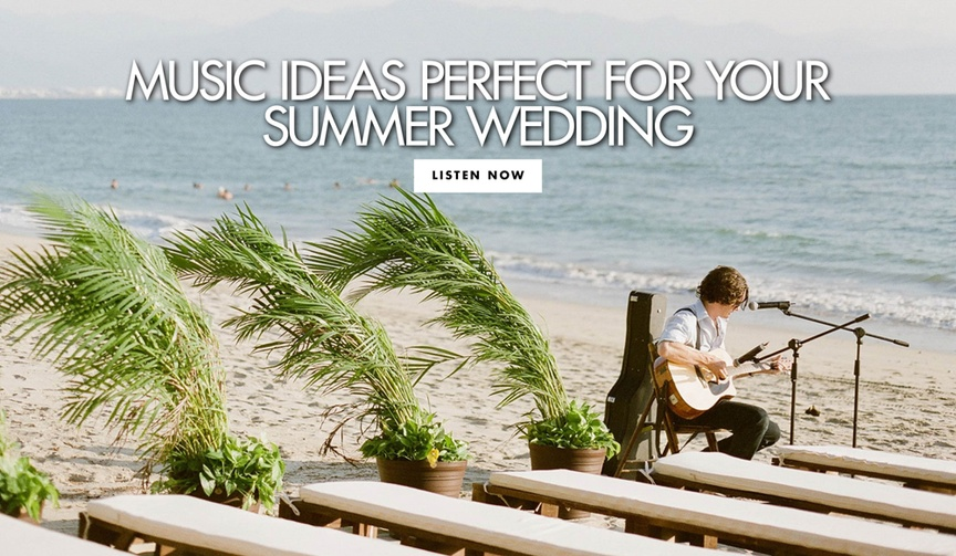 Music ideas perfect for your summer wedding songs for the ceremony and reception