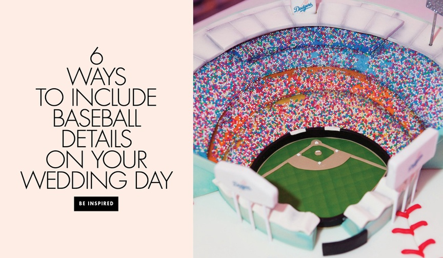 Six ways to include baseball details on your wedding day