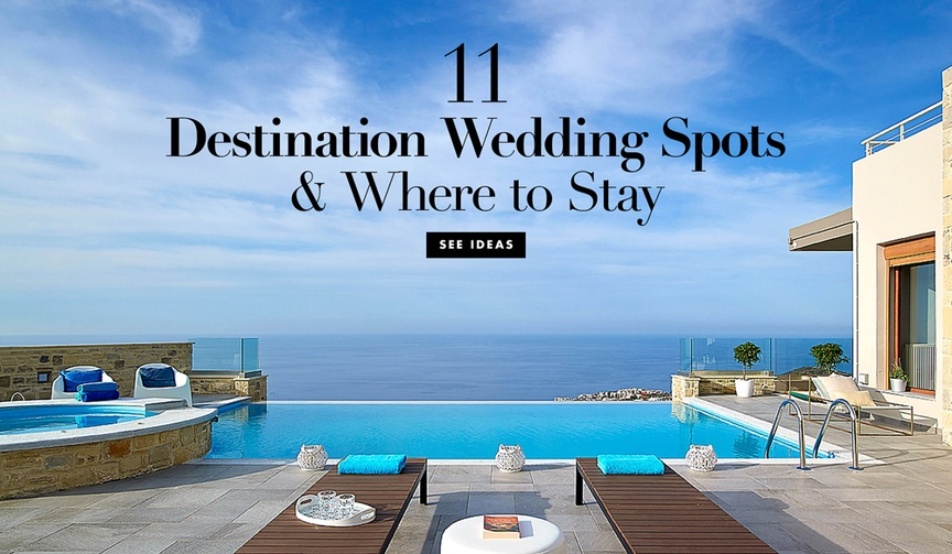 11 Destination wedding spots and where to stay while you're there