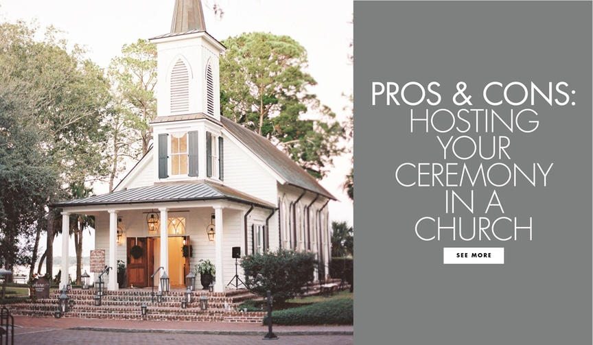 Pros and cons of hosting your ceremony in a church house of worship