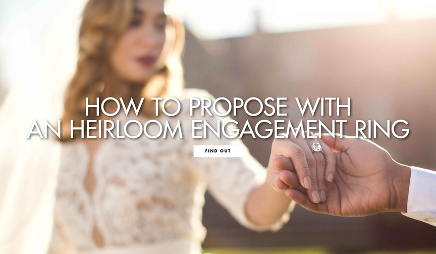 How to propose with an heirloom engagement ring wedding proposal tips