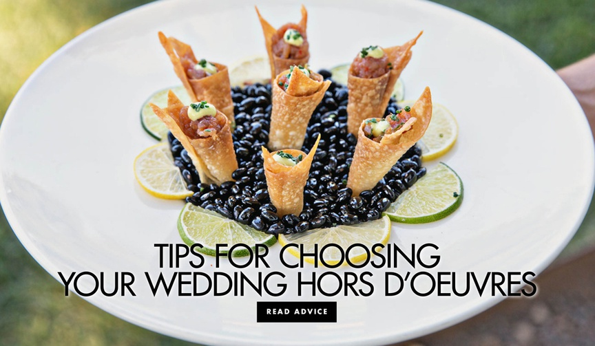 Tips for choosing your wedding hors d'oeuvres and appetizers