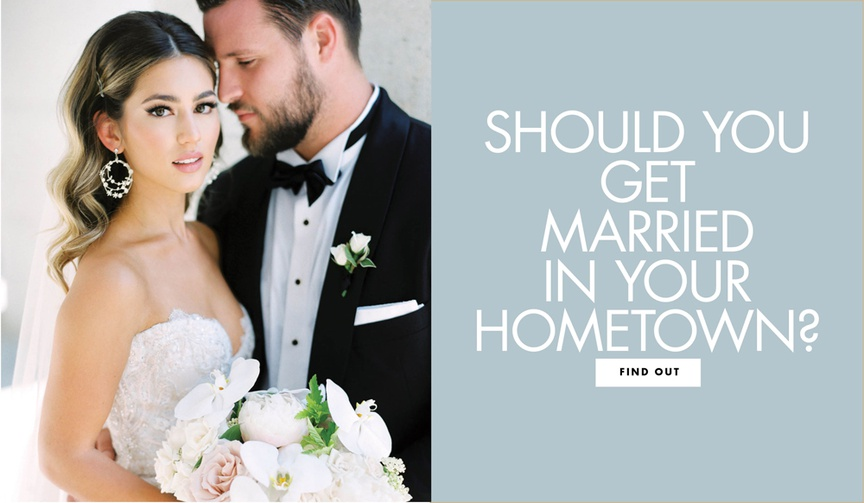 Should you get married in your home town hometown find out if this location is right for you