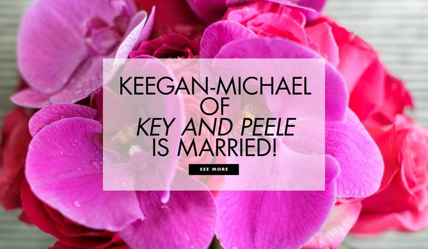 Keegan-Michael Key of Key and Peele and Elisa Pugliese are married