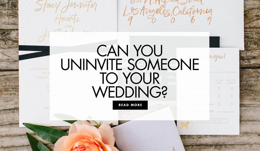 can you uninvite someone to your wedding advice