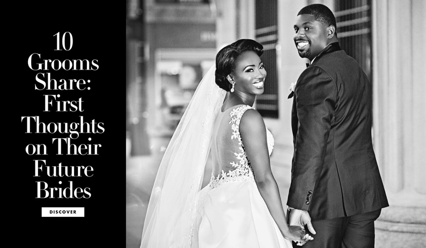 Grooms share how they felt about their future wives the first time they met.