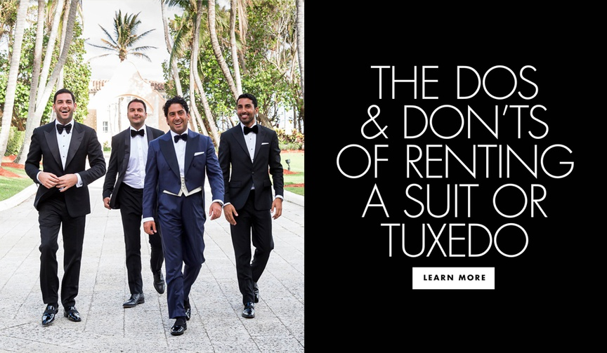 the dos and don'ts of renting a suit or tuxedo for the wedding groom groomsmen style tips