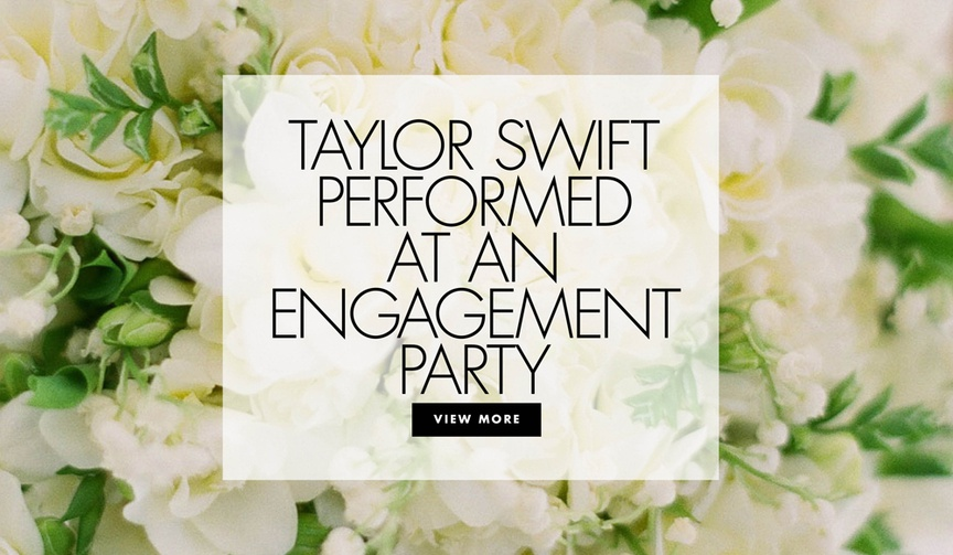 taylor swift performed at an engagement party watch the video of the surprise and get more info