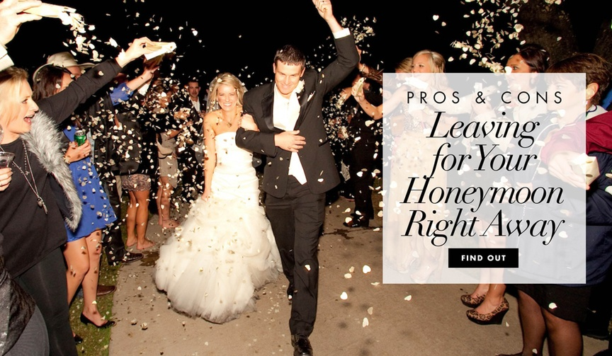 Pros and cons of leaving for your honeymoon right after the wedding