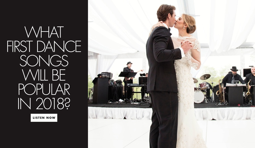 What first dance songs will be popular in 2018? Wedding song ideas