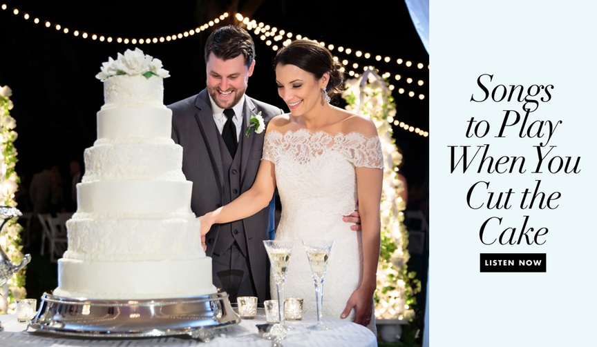 What songs to play when you cut the cake during the cake cutting at your reception playlist ideas