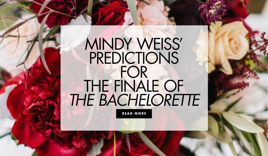 Mindy Weiss predictions for the finale of the bachelorette who will win and what weddings will be