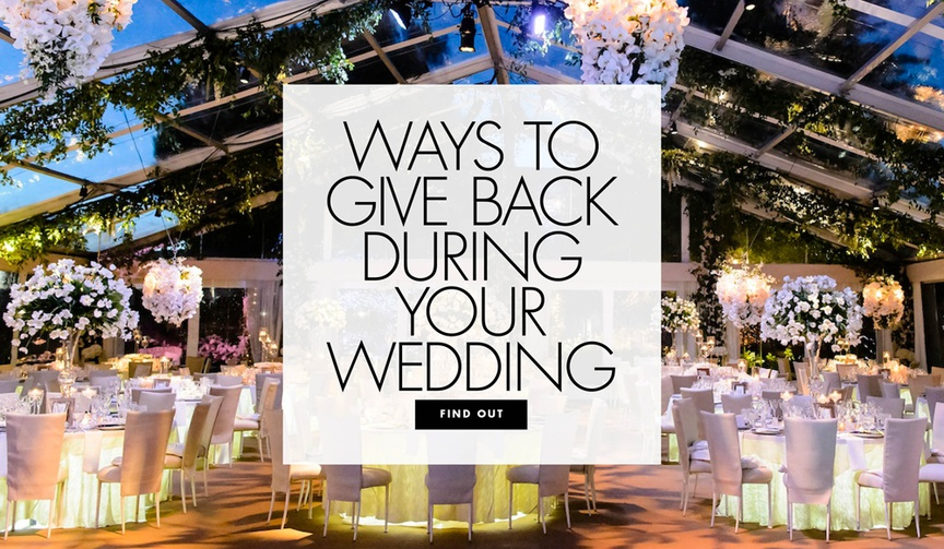 Ways to give back during your wedding how to give back charity the environment