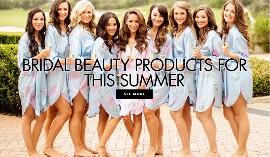 bridal beauty products for this summer for brides bridesmaids and wedding guests