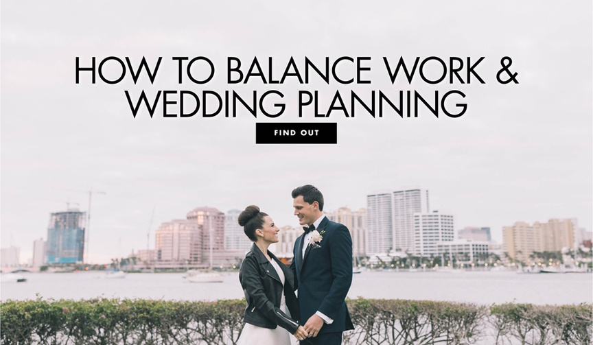 how to balance work and wedding planning with a busy career