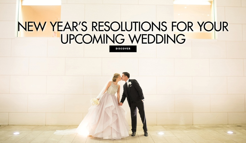 New year's resolution ideas for your upcoming wedding engaged couples planning