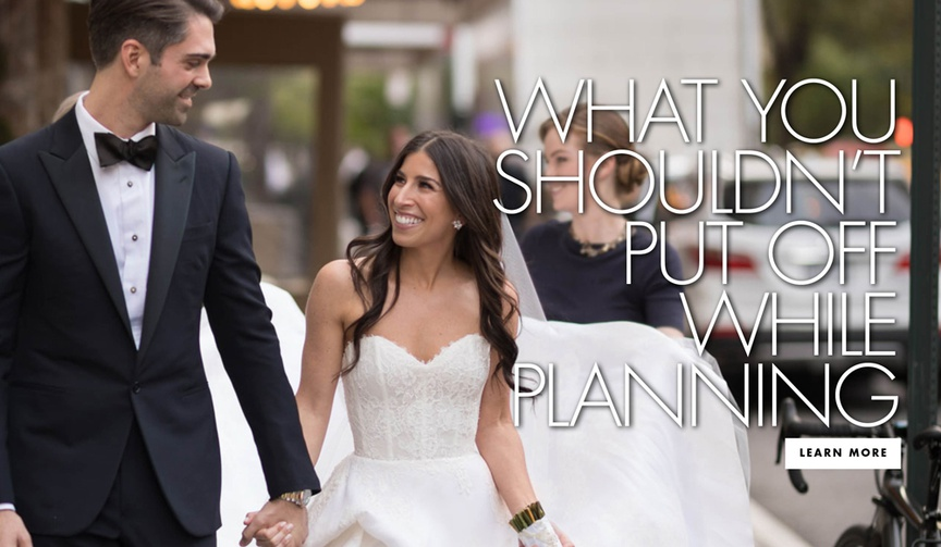 What you shouldn't put off while planning your wedding what not to procrastinate on