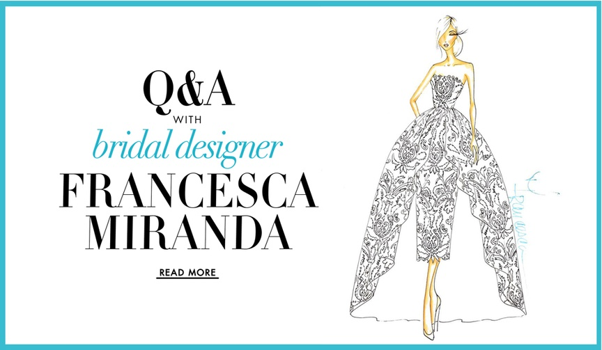 Francesca Miranda question and answer interview bridal designer spring 2017 collection